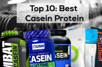 Top 10 Best Casein Protein Supplements 2018