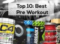 Top 10 Best Pre Workout Supplements 2018